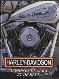 Jim Lensveld - Harley-Davidson - Machines de série et de rêve.