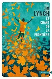 Jim Lynch - Le chant de la frontière.