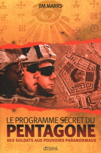Le programme secret du Pentagone- Des soldats aux pouvoirs paranormaux - Jim Marrs |