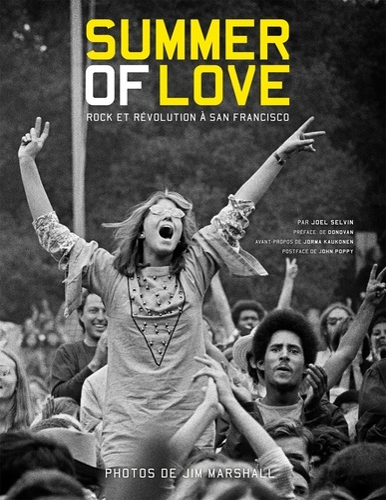 Jim Marshall et Joel Selvin - Summer of Love - Rock et révolution à San Francisco.