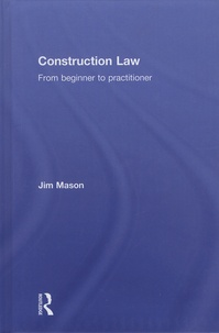 Jim Mason - Construction Law - From beginner to practitioner.