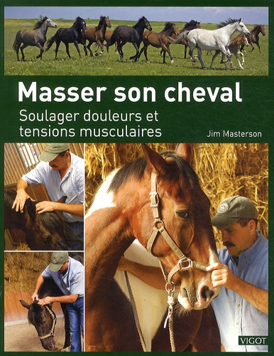 Jim Masterson - Masser son cheval - Soulager douleurs et tensions musculaires.