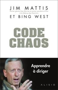 Jim Mattis et Bing West - Code chaos.