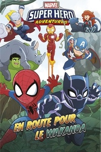 Jim McCann et Dario Brizuela - Marvel Super Hero Adventures  : En route pour le Wakanda.
