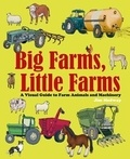 Jim Medway - Big farms, little farms: A visual guide to farms and farm animals.