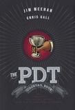 Jim Meehan et Chris Gall - The PDT Cocktail Book - The Complete Bartender's Guide from the Celebrated Speakeasy.