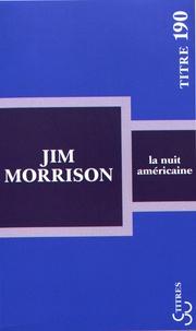 Jim Morrison - La nuit américaine.