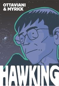 Jim Ottaviani et Leland Myrick - Hawking.