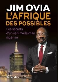Jim Ovia - L'Afrique des possibles - Les secrets d'un self-made-man nigérian.