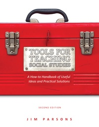 Jim Parsons et Mariah Schroder - Tools for Teaching Social Studies - A How-to Handbook of Useful Ideas and Practical Solutions.