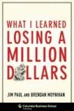 Jim Paul et Brendan Moynihan - What I Learned Losing a Million Dollars.