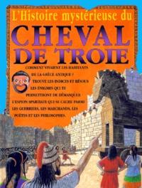 Lesmouchescestlouche.fr L'histoire mystérieuse du cheval de Troie Image