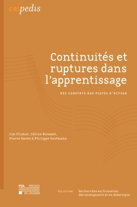 Jim Plumat et Céline Mousset - Continuités et ruptures dans l'apprentissage - Des constats aux pistes d'action.