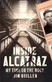Jim Quillen - Inside Alcatraz - My Time on the Rock.