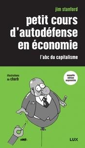 Jim Stanford - Petit cours d'autodéfense en économie - L'abc du capitalisme.