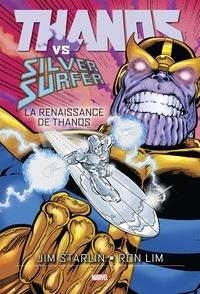 Jim Starlin et Ron Lim - Thanos  : Thanos Vs Silver Surfer - La renaissance de Thanos.