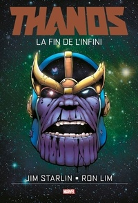 Jim Starlin et Ron Lim - Thanos  : The Infinity Finale.