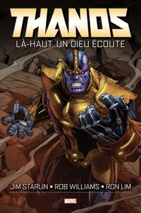 Jim Starlin et Rob Williams - Thanos - Là-haut, un dieu écoute.