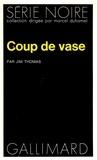 Jim Thomas - Coup de Vase.