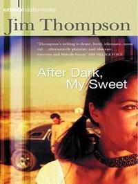 Jim Thompson - After Dark, My Sweet.