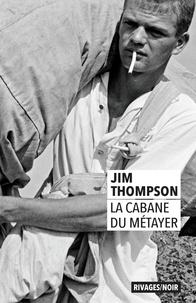 Jim Thompson - La Cabane du métayer.