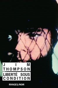 Jim Thompson - Liberté sous condition.