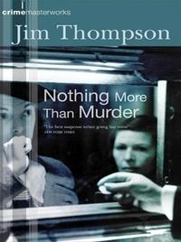 Jim Thompson - Nothing More than Murder.