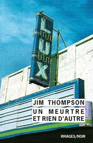 Jim Thompson - Un meurtre et rien d'autre.