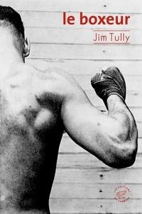 Jim Tully - Le boxeur.