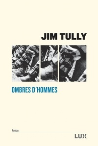 Jim Tully - Ombres d'hommes.