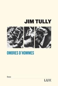Jim Tully et  Titaÿna - Ombres d'hommes.