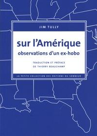 Jim Tully - Sur l'Amérique - Observations d'un ex-hobo.