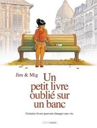 Jim et  Mig - Un petit livre oublié sur un banc Intégrale : .