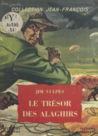 Jim Vulpès et  Jan-Loup - Le trésor des Alaghirs.