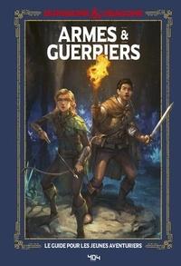 Jim Zub - Armes & guerriers - Le guide du jeune aventurier.
