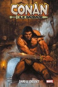 Jim Zub et Rogê Antônio - Conan le barbare Tome 3 : Dans le creuset.