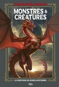 Jim Zub - Monstres & créatures - Le guide du jeune aventurier.