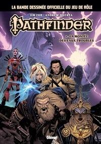 Jim Zub et Andrew Huerta - Pathfinder - Tome 01 - La montée des Eaux Troubles.