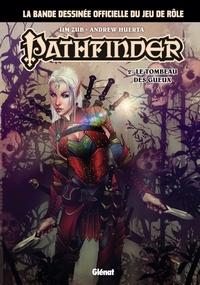 Jim Zub et Andrew Huerta - Pathfinder - Tome 02 - Le Tombeau des Gueux.
