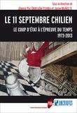 Jimena Paz Obregon Iturra et Jorge Muñoz - Le 11 septembre chilien - Le coup d'Etat à l'épreuve du temps, 1973-2013.