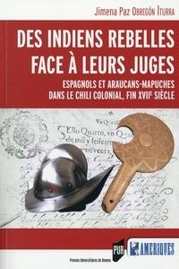 Deedr.fr Les Indiens rebelles face à leurs juges - Espagnols et Araucans-Mapuches dans le Chili colonial, fin XVIIe siècle Image