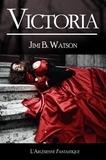 Jimi B. Watson et l'Arlésienne Editions - Victoria - Nouvelle.
