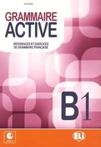 Jimmy Bertini - Grammaire active B1 - Références et exercices de grammaire française. 1 CD audio