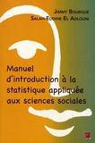 Jimmy Bourque et Salah-Eddine El Adlouni - Manuel d'introduction à la statistique appliquée aux sciences sociales.
