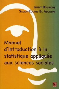 Jimmy Bourque et Salah-Eddine El Adlouni - Manuel d'introduction à la statistique appliquée aux sciences sociales.