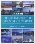 Jimmy Cornell - Déstinations de grande croisière.