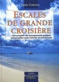 Jimmy Cornell - Escales de grande croisière - L'encyclopédie des renseignements pratiques indispensables avant d'aborder un nouveau pays.