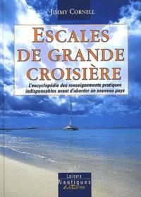 Escales de grande croisière - Lencyclopédie des renseignements pratiques indispensables avant daborder un nouveau pays.pdf