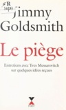 Jimmy Goldsmith et Peter Jordan - Le piège.