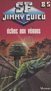 Jimmy Guieu - Échec aux Végans.